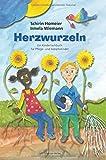 Herzwurzeln. Ein Kinderfachbuch für Pflege- und Adoptivkinder