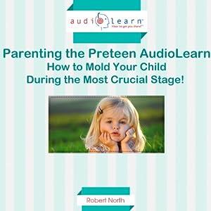 Parenting the Preteen Audiobook