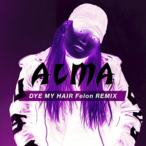 Dye My Hair (Felon Remix)