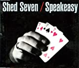 Speakeasy by Shed Seven