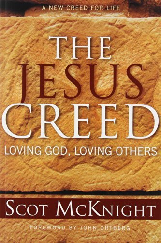 The Jesus Creed: Loving God, Loving (Auburn Bookends)