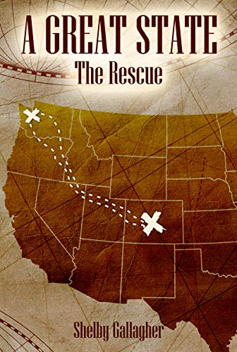 The Rescue (A Great State Book 3) by [Gallagher, Shelby]
