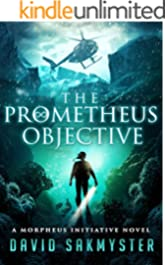 The Prometheus Objective: The Morpheus Initiative: Book 5