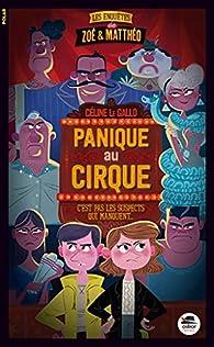 Panique au Cirque - Série 'Les enquêtes de Zoé et Mattéo' par Céline Le Gallo