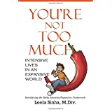 You're Not Too Much: Intensive Lives in an Expansive World