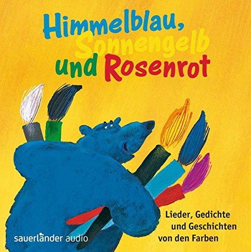 himmelblau-sonnengelb-und-rosenrot-lieder-gedichte-und-geschichten-von-den-farben
