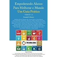 Empoderando Alunos Para Melhorar o Mundo. Um Guia Pratico Versao 1.0