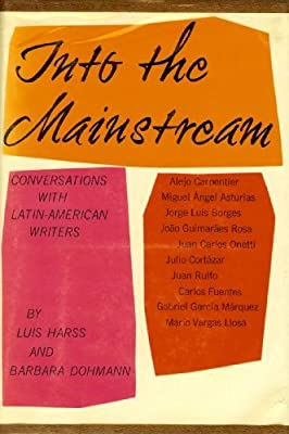 Into the Mainstream Conversations with Latin-American Writers