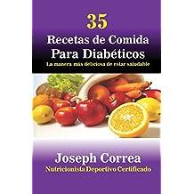 35 Recetas de Cocina para Diabéticos: La manera más deliciosa de estar saludable (Spanish Edition)