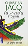 Les Mystères d'Osiris, Tome 4 : Le grand secret par Jacq