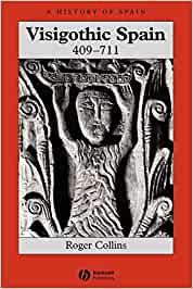 Visigothic Spain 409-711 (A History of Spain)