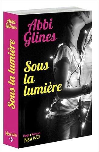 The Field Party - Tome 2 - Sous la lumière - Abbi Glines