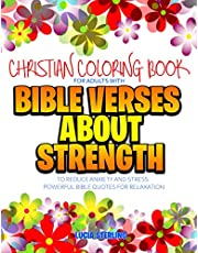 Christian Coloring Book for Adults with Bible Verses About Strength to Reduce Anxiety and Stress: Powerful Bible Quotes for Relaxation