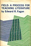 Field : A Process for Teaching Literature, Fagan, Edward R., 0271730641