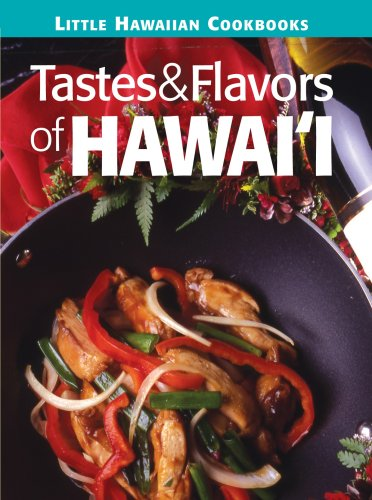 The Little Hawaii Tastes & Flavors Cookbook (Little Hawaiian Cookbooks) by Mutual Editors