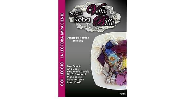 Amazon.com: Roba vella Roba bella (La lectora impaciente nº 4) (Spanish Edition) eBook: Ana Llopis, Lola García, Maite Sastre, Elia S. Temporal, ...