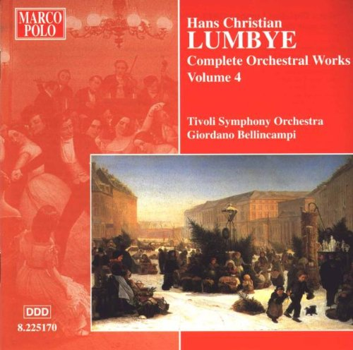 Hans Christian Lumbye Complete Orchestral Works Vol. 4 by Alliance