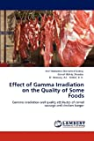 Effect of Gamma Irradiation on the Quality of Some Foods, Atef Mohamed Mohamed Mahdy and Ashraf Mahdy Sharoba, 3659145327