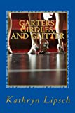 Garters, Girdles, and Glitter, Kathryn Lipsch, 1470098709