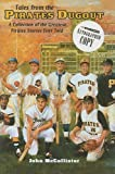 Tales from the Pirates Dugout, John McCollister, 1582616302