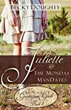 Juliette and the Monday ManDates: The Gustafson Girls Book 1 (Christian Romance Series)