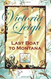 Last Boat to Montana, Victoria Leigh, 1614751420