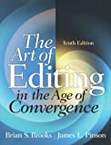 The Art of Editing in the Age of Convergence, Brooks, Brian S. and Pinson, James L., 0205060358