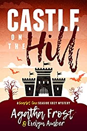 Castle on the Hill (Scarlet Cove Seaside Cozy Mystery Book 2)