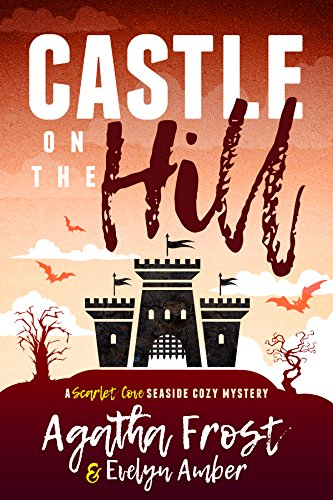 Castle on the Hill (Scarlet Cove Seaside Cozy Mystery Book -