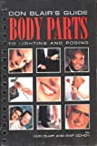 img - for Body Parts: Don Blair's Guide to Lighting and Posing book / textbook / text book