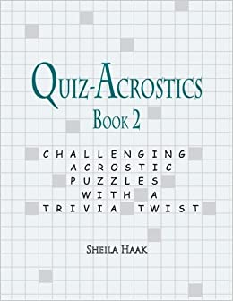 Book Quiz-Acrostics Book 2: Challenging Acrostic Puzzles with a Trivia Twist by Sheila Haak (2015-07-20)
