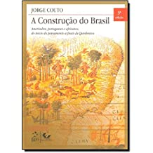 A Construção do Brasil: Ameríndios, Portugueses e Africanos, do Início do Povoamento a Finais de Quinhentos