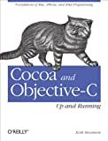 Download Cocoa and Objective-C: Up and Running: Foundations of Mac, iPhone, and iPad Programming Kindle Editon