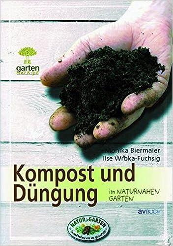 Kompost Und Düngung Im Naturnahen Garten 9783704021571 Amazoncom