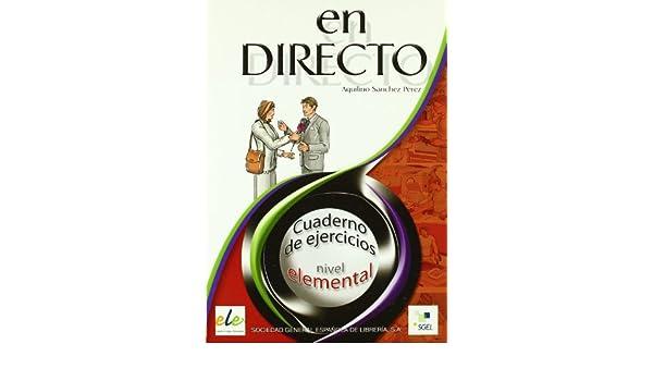 En Directo: Cuaderno de Ejercicios. Nivel Elemental.: Aquilino Sanchez Perez: 9788497781756: Amazon.com: Books