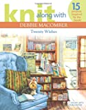 Knit Along with Debbie Macomber: Twenty Wishes  (Leisure Arts)