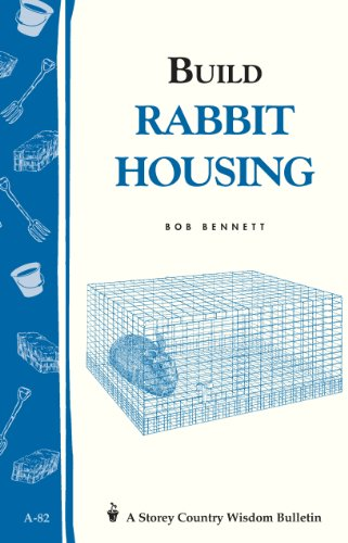 Build Rabbit Housing: Storey Country Wisdom Bulletin A-82