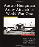 img - for Austro-Hungarian Army Aircraft Of World War I book / textbook / text book