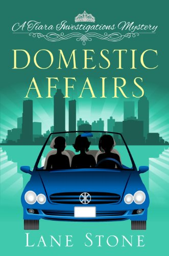 Domestic Affairs (Tiara Investigations Mystery Book 2)