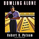 Bowling Alone: The Collapse and Revival of American Community Hörbuch von Robert D. Putnam Gesprochen von: Arthur Morey
