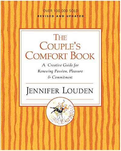 Couple's Comfort Book: A Creative Guide for Renewing Passion, Pleasure and Commitment