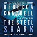 The Steel Shark: Joe Tesla, Book 4 Audiobook by Rebecca Cantrell Narrated by Jeffrey Kafer