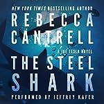 The Steel Shark: Joe Tesla, Book 4 | Rebecca Cantrell