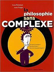 La philosophie sans complexe