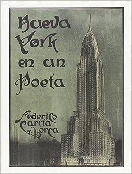 Nueva York en un Poeta: Amazon.es: Federico García Lorca ...