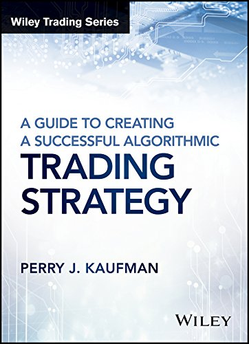 A Guide to Creating A Successful Algorithmic Trading Strategy (Wiley Trading)