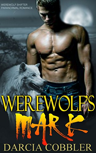 Werewolf's Mark: Dominant Alpha Male Romance (Best Selling Male Romance Authors)