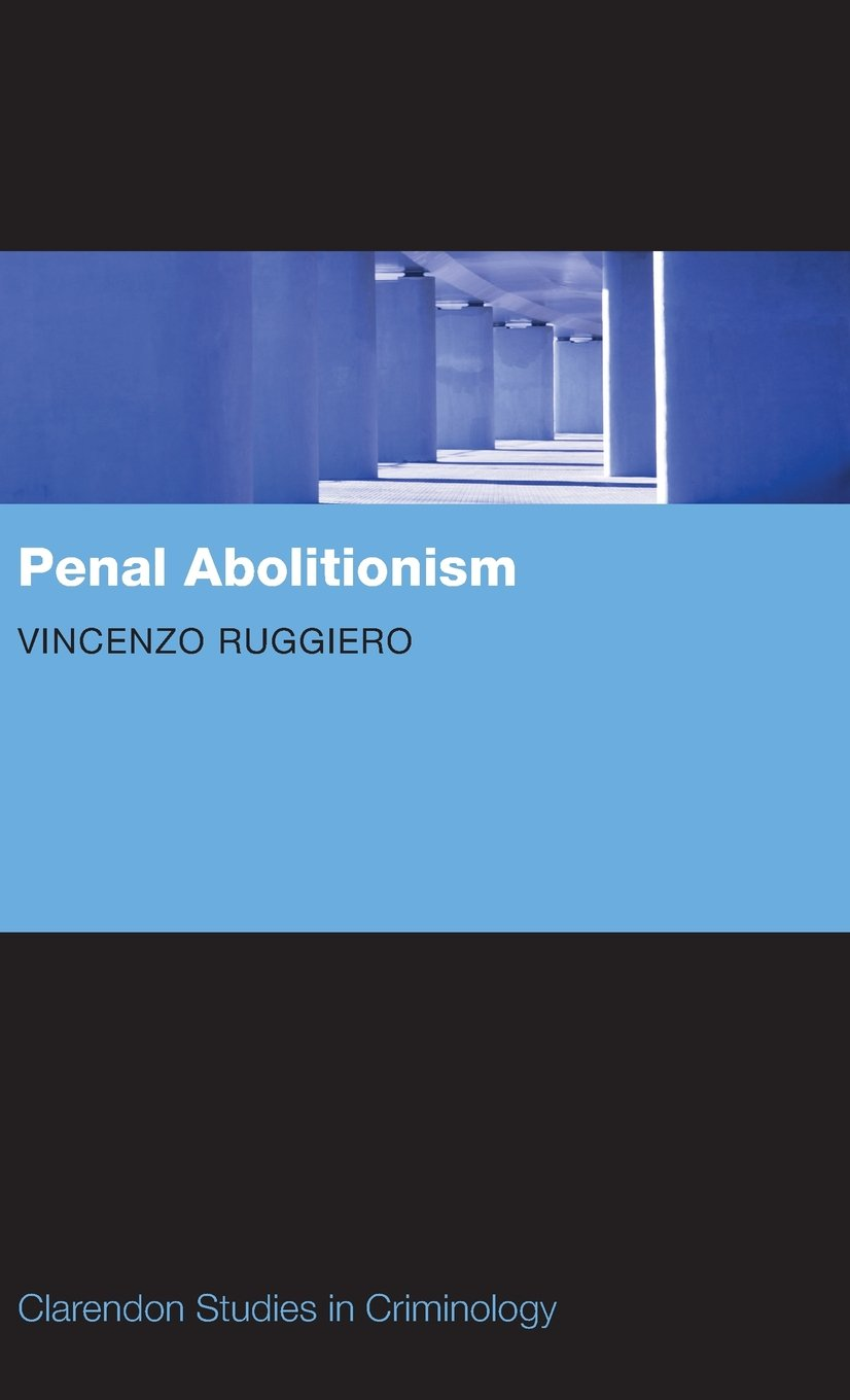 Penal Abolitionism (Clarendon Studies in Criminology) by Oxford University Press