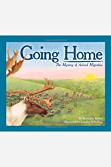 Going Home: The Mystery of Animal Migration (Sharing Nature with Children Books) Paperback