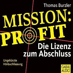 Mission Profit. Die Lizenz zum Abschluss